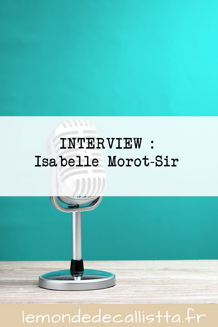 interview isabelle Morot-Sir